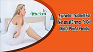 Ayurvedic Treatment For Menstrual Cramps To Get Rid Of Painful Periods
