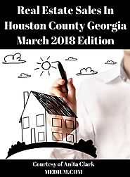 Houston County Georgia Real Estate Report — March 2018 Edition