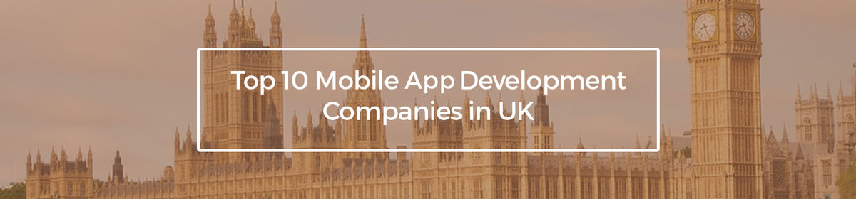 Headline for Top 10 Mobile App Development Companies in UK