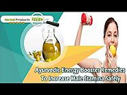 Ayurvedic Energy Booster Remedies To Increase Male Stamina Safely