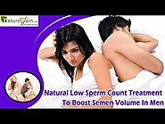 Natural Low Sperm Count Treatment To Boost Semen Volume In Men