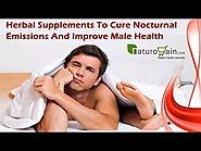 Herbal Supplements To Cure Nocturnal Emissions And Improve Male Health