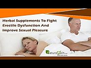 Herbal Supplements To Fight Erectile Dysfunction And Improve Sexual Pleasure