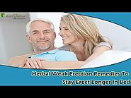 Herbal Weak Erection Remedies To Stay Erect Longer In Bed