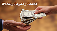Weekly Payday Loans- Easy And Fast Approval Cash Assistance With Low Interest