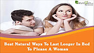 Best Natural Ways To Last Longer In Bed To Please A Woman