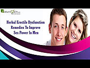 Herbal Erectile Dysfunction Remedies To Improve Sex Power In Men