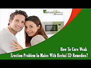 How To Cure Weak Erection Problem In Males With Herbal ED Remedies