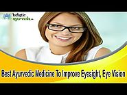 Best Ayurvedic Medicine To Improve Eyesight, Eye Vision