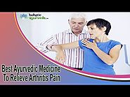 Best Ayurvedic Medicine To Relieve Arthritis Pain