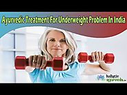Ayurvedic Treatment For Underweight Problem In India