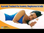 Ayurvedic Treatment For Insomnia, Sleeplessness In India