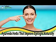 Ayurveda Herbs That Improve Eyesight Naturally