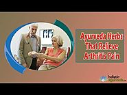 Ayurveda Herbs That Relieve Arthritis Pain And Swelling