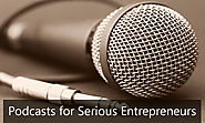 14 Best Podcasts For Serious Entrepreneurs
