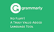 Grammarly: No Fluff! A Truly Value-Added Language Tool