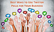 Best Ways to Use Twitter Polls for Your Business | BforBlogging.com