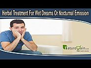 Herbal Treatment For Wet Dreams Or Nocturnal Emission