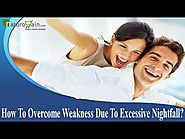 How To Overcome Weakness Due To Excessive Nightfall?
