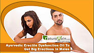Ayurvedic Erectile Dysfunction Oil To Get Big Erections In Males