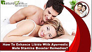 How To Enhance Libido With Ayurvedic Male Stamina Booster Remedies?