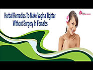 Herbal Remedies To Make Vagina Tighter Without Surgery In Females