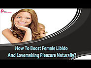 How To Boost Female Libido And Lovemaking Pleasure Naturally?