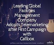 Leading Global Facilities Management Company Adopts Telemarketing after First Campaign with Callbox