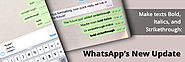 Make texts Bold, Italic and Strikethrough: WhatsApp's New Update