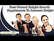 Best Natural Height Growth Supplements To Increase Height