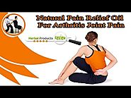 Natural Pain Relief Oil For Arthritis Joint Pain, Stiffness And Swelling