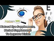 Natural Eye Supplements, Herbal Supplements To Improve Vision