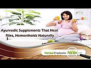 Ayurvedic Supplements That Heal Piles, Hemorrhoids Naturally