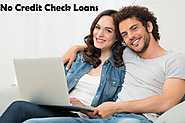 No Credit Check Loans- The Loan Comes With More Benefits
