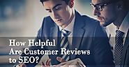 How Helpful Are Customer Reviews On SEO Services?