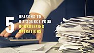 Reasons to Outsource Your Bookkeeping Functions