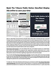 Book the tribune public notice classified display ads online to save your time by MyAdvtCorner - issuu