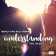 Mercy for Self-Harm: Understanding the Issue