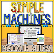 SIMPLE MACHINES DIGITAL ACTIVITIES FOR GOOGLE SLIDES™