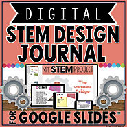 DIGITAL STEM DESIGN JOURNAL IN GOOGLE SLIDES™ by The Techie Teacher