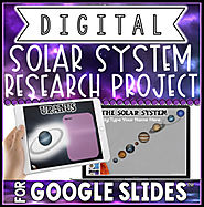 DIGITAL SOLAR SYSTEM RESEARCH PROJECT FOR GOOGLE SLIDES™ by The Techie Teacher