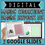 MAKING CONNECTIONS DIGITAL READING RESPONSE LOG IN GOOGLE SLIDES™ AND POWERPOINT