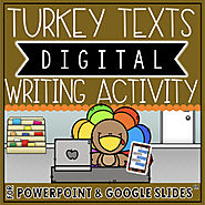 THANKSGIVING THEMED DIGITAL WRITING ACTIVITY: TURKEY TEXTS | TpT