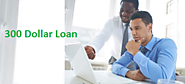 300 Dollar Loans- Small Monetary Help Of Without Any Delay