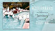 "Waterparks ""Territory"""