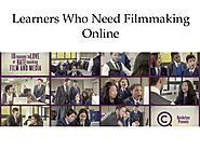 Learners Who Need Filmmaking Online