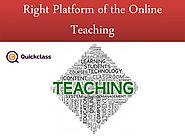 Right Platform of the Online Teaching