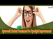 Ayurvedic Herbal Treatment For Eyesight Improvement