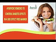 Ayurvedic Remedies To Control Diabetes Effects Without Any Side Effects
