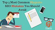 Top 5 Most Common Magento SEO Mistakes You Should Avoid